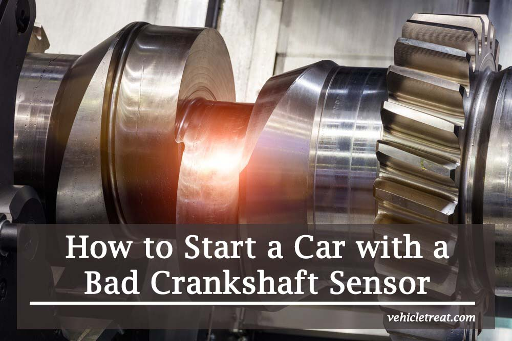 How to Start a Car with a Bad Crankshaft Sensor