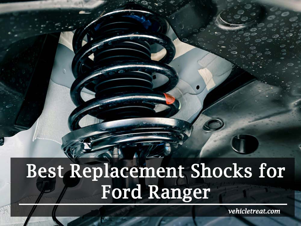 Best Replacement Shocks for Ford Ranger